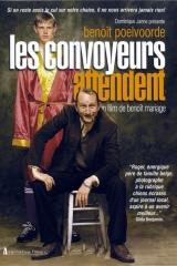 Les convoyeurs attendent –  Benoît Mariage 1999 – Benoît Poelvoorde, Bouli Lanners, Dominique Baeyens