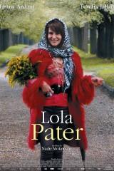Lola Pater – Nadir Moknèche 2017 – Fanny Ardent, Tewfik Jallab